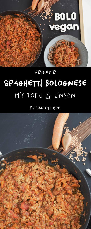 Vegane Spaghetti Bolognese mit Tofu & Linsen | einfach & proteinreich, fraujanik,