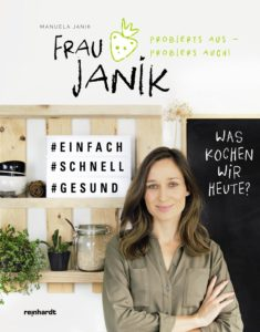 Frau Janik, Kochbuch, Kochen, gesund, gesunde ernährung, Kochkurs. basel, foodblogger, foodblog, schweiz, vegan kochen, fraujanik.com,_978-3-7245-2360-4_Manuela_Janik