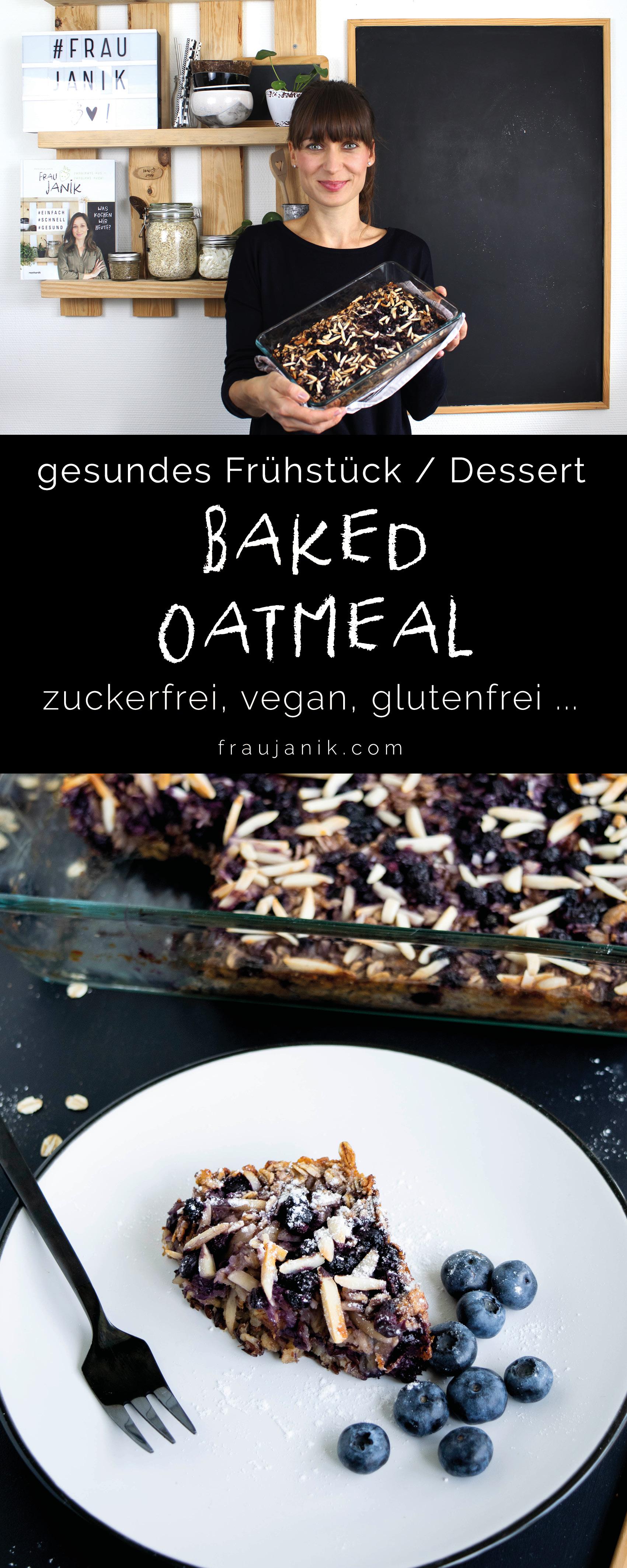 Baked Oatmeal, gebackene Haferflocken, gesundes Frühstück, gesundes Dessert, gesunder Snack, zuckerfrei, vegan, glutenfrei, gesund, ballaststoffreich, ohne Öl, fraujanik, Blogger, Basel, Foodblog, schnell und einfach